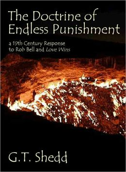 The Doctrine of Endless Punishment: a 19th Century Response to Rob Bell and