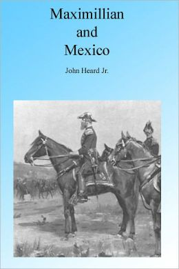 Maximillian and Mexico, Illustrated