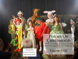 Poems of Childhood ( poem, poems, poet, poetry, William Shakespeare, literature, Edgar Allan poem, plays, works )