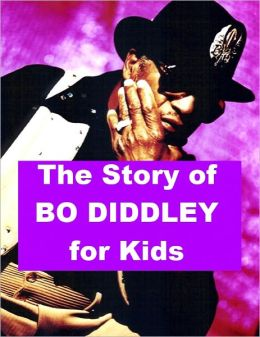 The Story of Bo Diddley for Kids