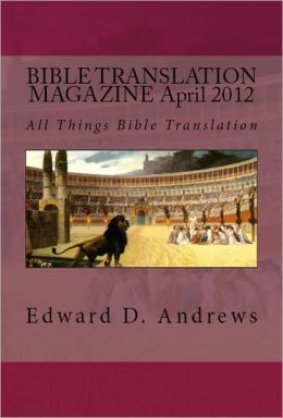 BIBLE TRANSLATION MAGAZINE: All Things Bible Translation (April 2012)
