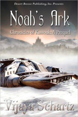 Chronicles of Kassouk The Beginning: Noah's Ark
