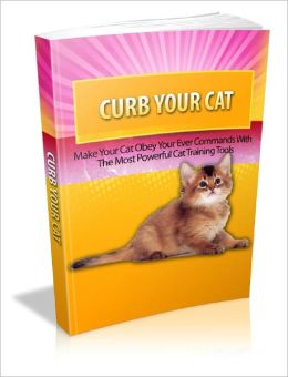 Curb Your Cat Master The Art Of Training Your Cat With Ease!