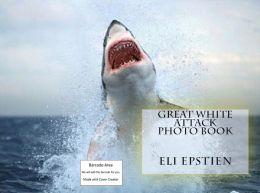 Animals: Great White Attack Photo Book ( nature Children, amazing animals, cutest animals, baby animals, wild, forest, beast, animals )