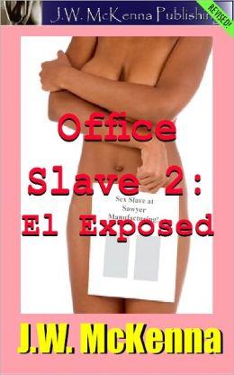 Office Slave 2: El Exposed