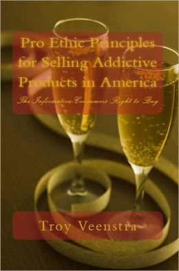 Pro Ethics for Selling Addictive Products in America: The Informative Consumers Right to Buy