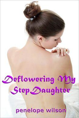 Deflowering My StepDaughter (Taboo PI Virgin Erotica)