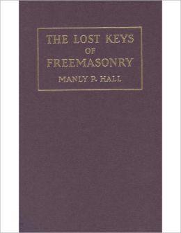 Lost Keys of Freemasonry or The Secret of Hiram Abiff