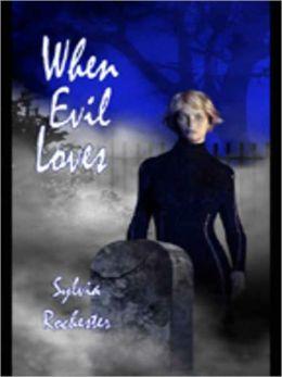 When Evil Loves