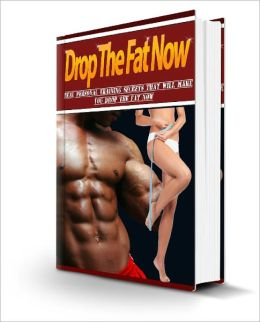 Drop The Fat Now Discover The Real Strategies For Proper Weight Loss