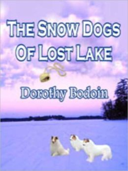 The Snow Dogs of Lost Lake