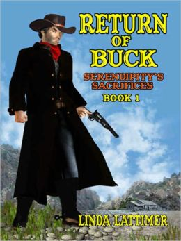 The Return Of Buck [Serendipity's Sacrifices, Book One]