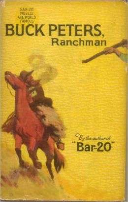 Hopalong Cassidy BUCK PETERS RANCHMAN (Hopalong Cassidy Western Series ILLUSTRATED #5) WESTERNS -- Comprehensive Collection of Classic Western Novels