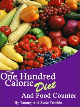 The One Hundred Calorie Diet and Food Counter