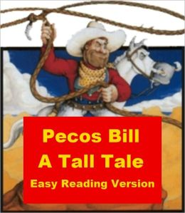 Pecos Bill - A Tall Tale - Easy Reading Version