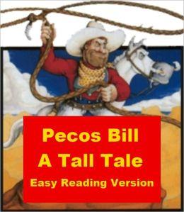 Pecos Bill - A Tall Tale - Easy Reading Version