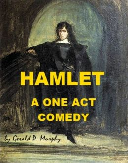 Hamlet - A One Act Comedy