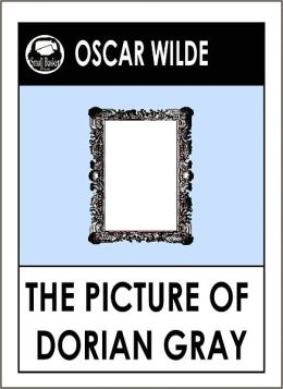 Oscar Wilde, THE PICTURE OF DORIAN GRAY, by Oscar Wilde (Oscar Wilde Complete Works)