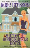 Book Cover Image. Title: Murder at Honeysuckle Hotel, Author: Rose Pressey