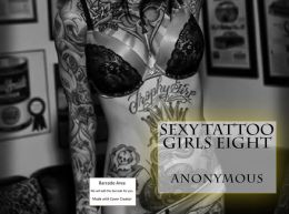 Sex Stories: Sexy Tattoo Girls Eight (Hentai, domination, Bare ass, sex, sexy, adult, xxx, nude, nude, erotic, erotica, breast, ass, blow job, she-male, Erotic Photography, Erotic Stories, Naked)