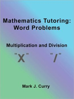 Mathematics Tutoring: Word Problems - Multiplication and Division