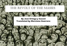 The Revolt of the Masses (New Translation by Marciano Guerrero)