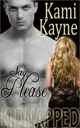 Kidnapped: Say, Please (Erotica)