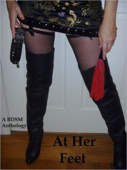 At Her Feet (A Femdom Anthology)