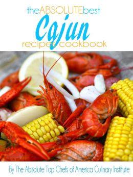 The Absolute Best Cajun Recipes Cookbook