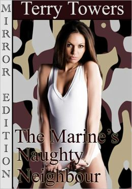 The Marine's Naughty Neighbour: Mirror Editon