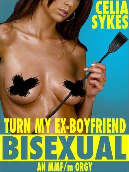 Turn My Ex-Boyfriend Bisexual: An MMF/m Orgy