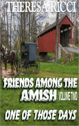 Friends Among The Amish - Volume 2 - One Of Those Days