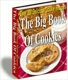The Big Book Of Cookies: Over 200 Delicious Cookie Recipes