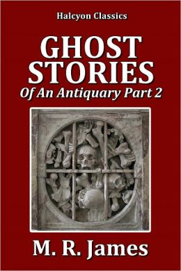 Ghost Stories of an Antiquary Part 2 by M.R. James