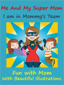 Kids Story Book Super Mom : Me And My Super Mom