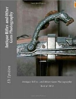 Photography: Antique Rifles and Other Guns Photography