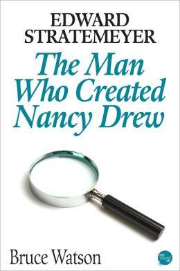 Edward Stratemeyer: The Man Who Created Nancy Drew