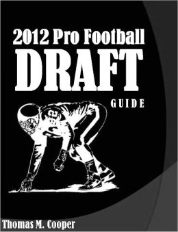 The 2012 Pro Football Draft Guide