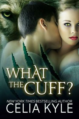What the Cuff? (BBW Paranormal Shape Shifter Romance)
