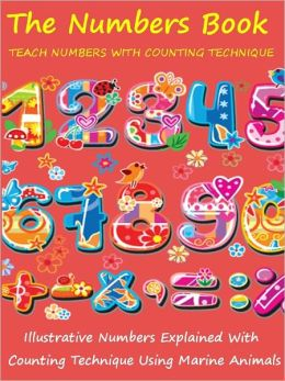 Kids Numbers Book Special : Teach Numbers To Your Kids With Counting Technique