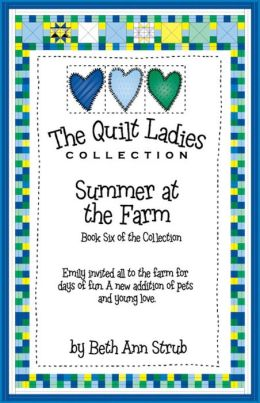 The Quilt Ladies Book 6 Summer at the Farm