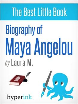 Biography of Maya Angelou