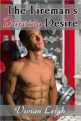 The Fireman's Burning Desire