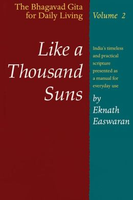Like a Thousand Suns: The Bhagavad Gita for Daily Living, Volume 2