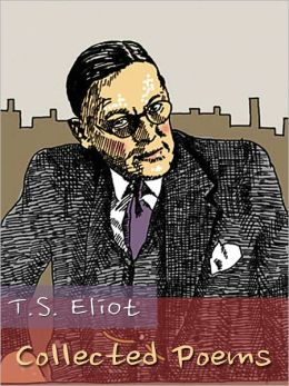 T.S. Eliot - The Collected Poems