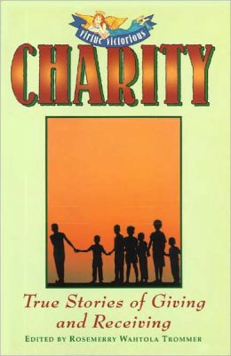 Charity, True Stories of Giving and Receiving