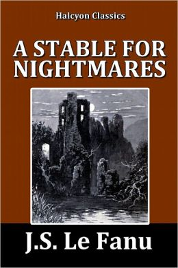 A Stable for Nightmares by J. S. Le Fanu