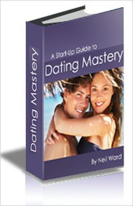 Guide to A Start-Up Guide to Dating Mastery brand new ebook AAA+++