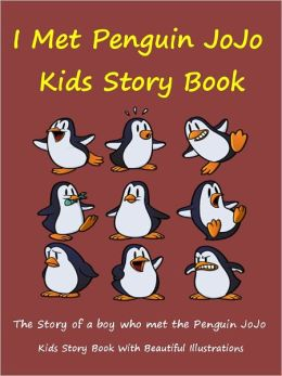 Kids Story Book Penguin JoJo : I Met The Penguin JoJo
