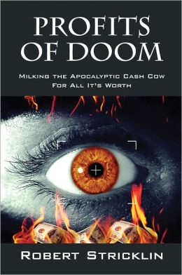 Profits of Doom: Milking the Apocalyptic Cash Cow For All It's Worth